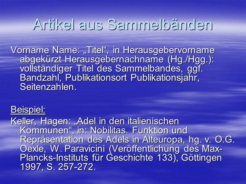 Artikel aus Sammelbänden Vorname Name: Titel, in Herausgebervorname abgekürzt Herausgebernachname (Hg./Hgg.): vollständiger Titel des Sammelbandes, gg