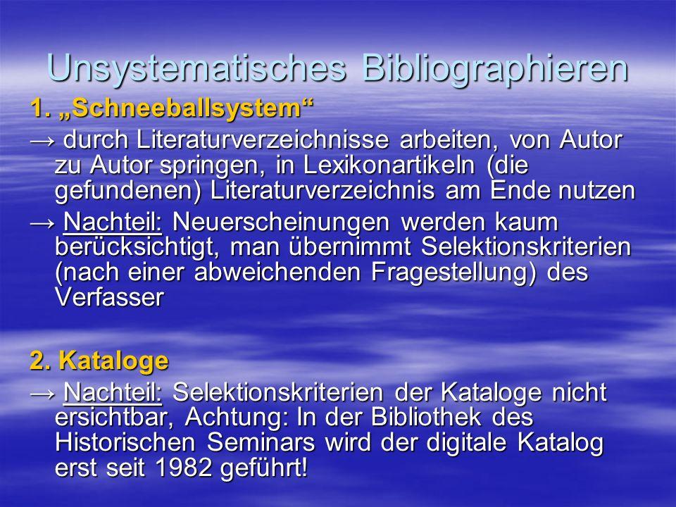 Internetrecherchen: Karlsruher Virtueller Katalog (KVK) http://www.ubka.uni-karlsruhe.de/kvk.html Deutsche Bibliothek (OPAC) http://dbf-opac.ddb.de/ Zeitschriftenmagazin Erlangen (Index) http://www.erlangerhistorikerseite.de/zfhmlzfhm.html http://www.erlangerhistorikerseite.de/zfhmlzfhm.html Uni-Bibliotheken (OPAC) z.B.: http://www.uni-koeln.de/bibliotheken über die USB ist auch die Fachdatenbank Geschichte zu erreichen!