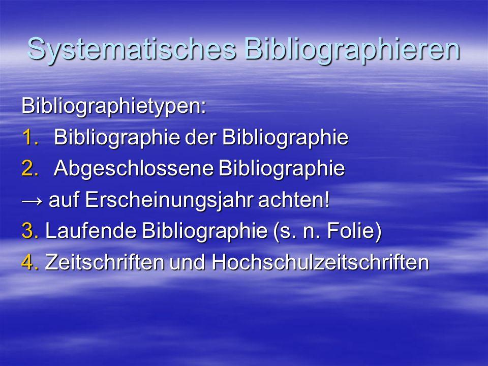 Laufende Bibliographie Für jedes Jahr Nachteil: Literatur nur von einem Jahr Für jedes Jahr Nachteil: Literatur nur von einem Jahr Datenbanken nutzen Datenbanken nutzenBeispiele: a.Bibliographien der Zeitgeschichte b.Jahresbericht für deutsche Geschichte