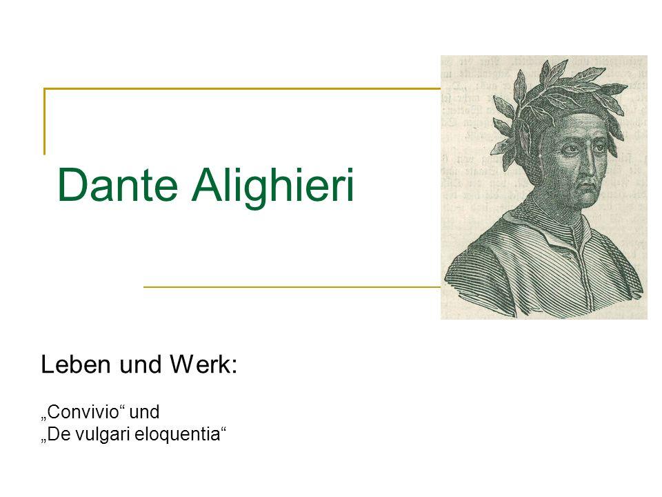 Dante Alighieri Leben und Werk: Convivio und De vulgari eloquentia