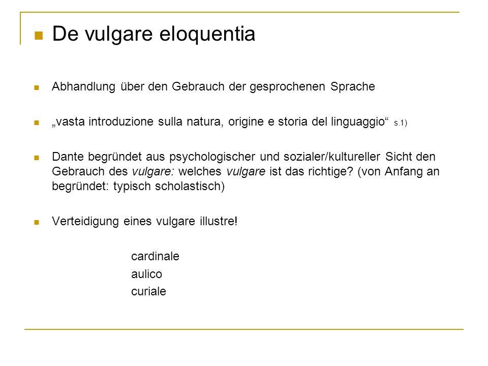 De vulgare eloquentia Abhandlung über den Gebrauch der gesprochenen Sprache vasta introduzione sulla natura, origine e storia del linguaggio s.1) Dant