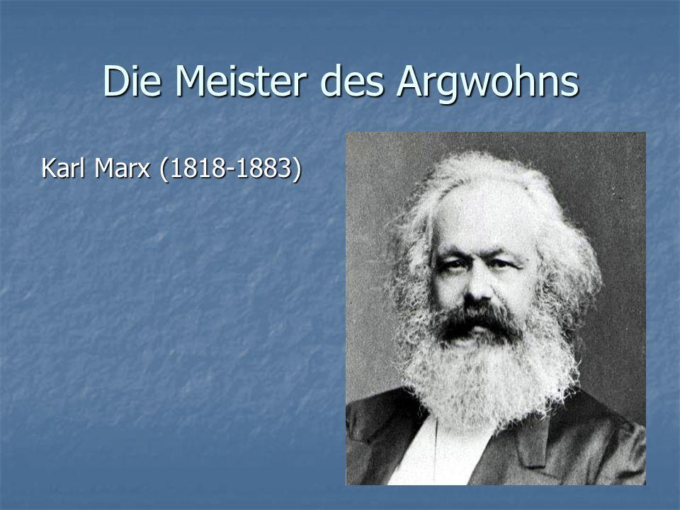 Die Meister des Argwohns Karl Marx (1818-1883)