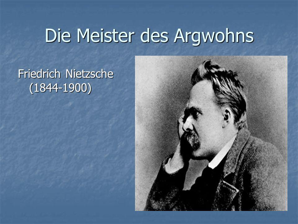 Die Meister des Argwohns Friedrich Nietzsche (1844-1900)