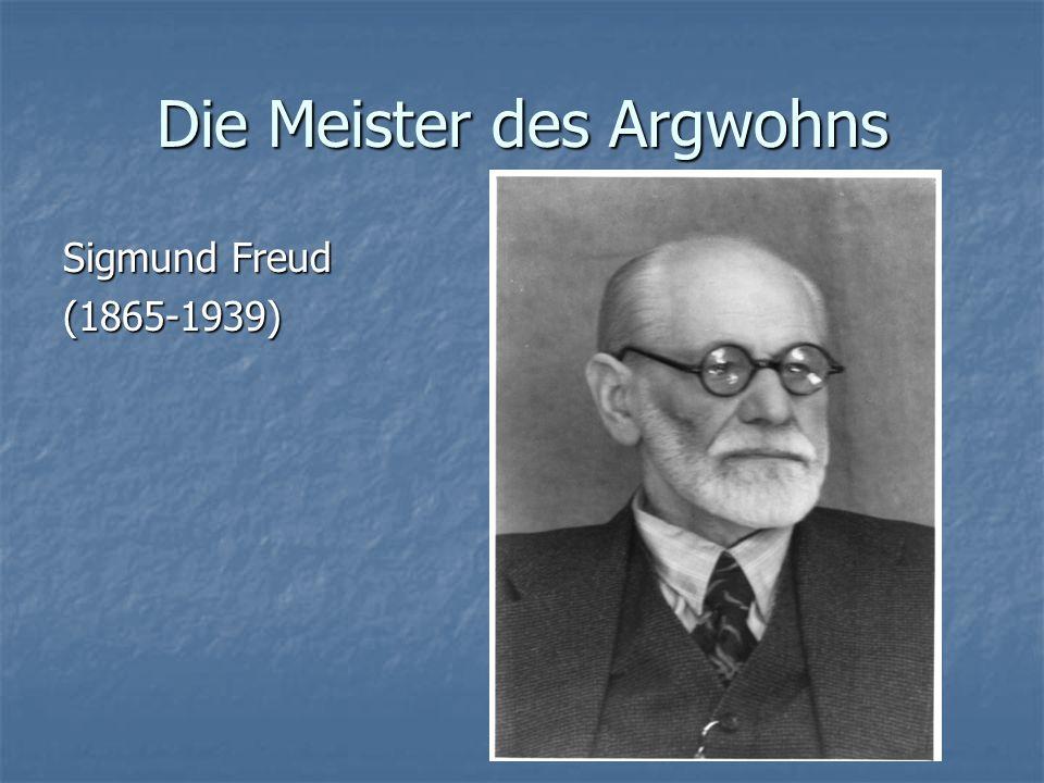 Die Meister des Argwohns Sigmund Freud (1865-1939)