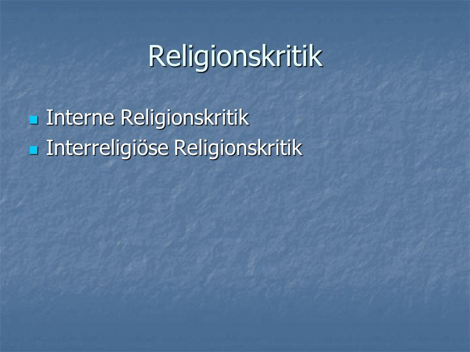 Religionskritik Interne Religionskritik Interne Religionskritik Interreligiöse Religionskritik Interreligiöse Religionskritik Externe Religionskritik Externe Religionskritik