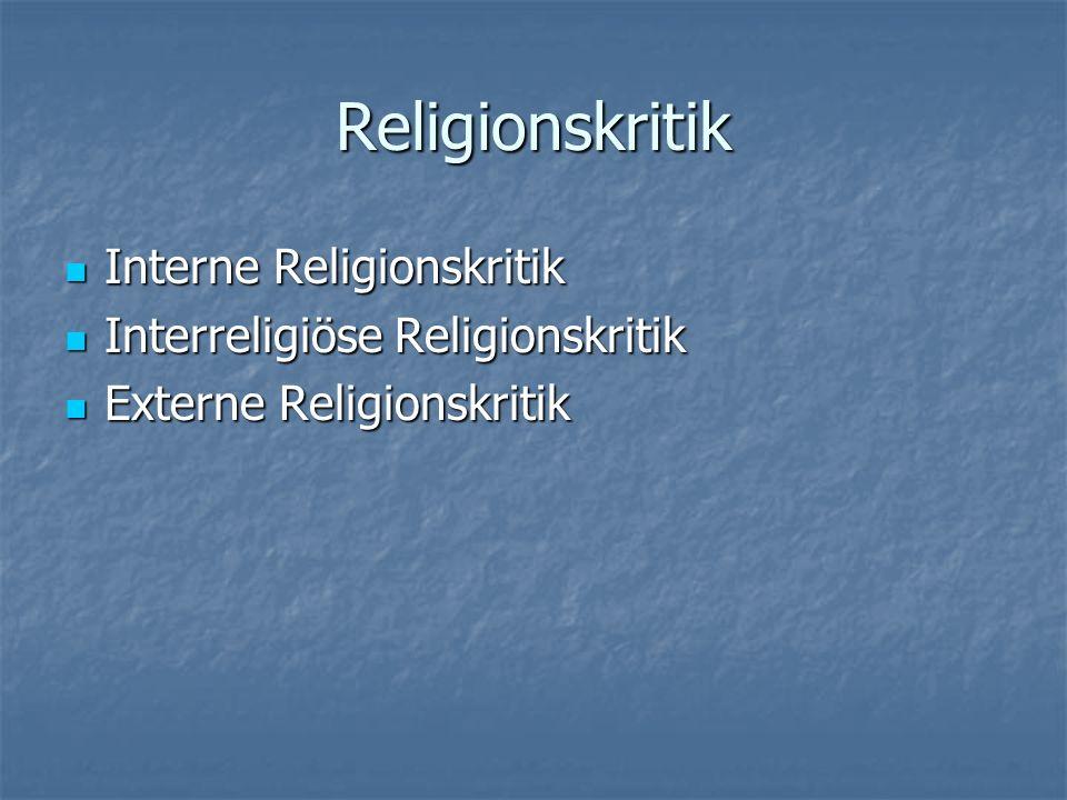 Religionskritik Interne Religionskritik Interne Religionskritik Interreligiöse Religionskritik Interreligiöse Religionskritik Externe Religionskritik