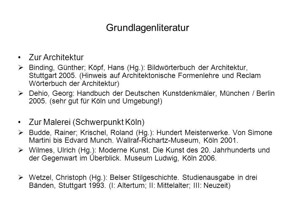 Grundlagenliteratur Zur Architektur Binding, Günther; Köpf, Hans (Hg.): Bildwörterbuch der Architektur, Stuttgart 2005. (Hinweis auf Architektonische