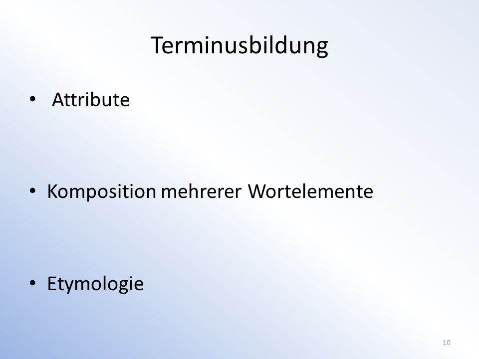 Terminusbildung Attribute Komposition mehrerer Wortelemente Etymologie 10
