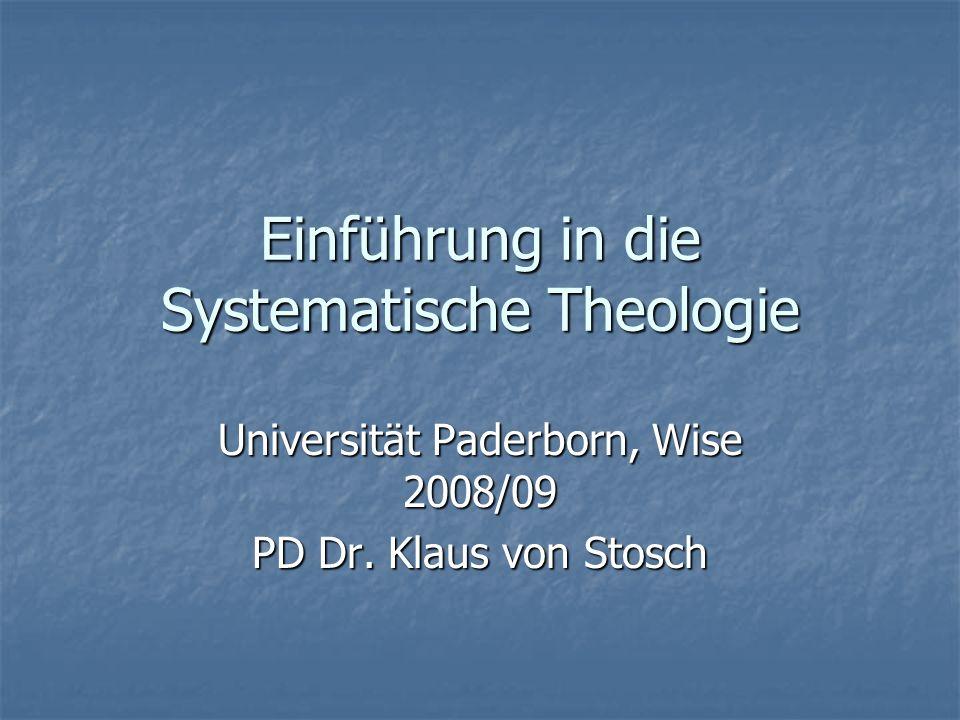Einführung in die Systematische Theologie Universität Paderborn, Wise 2008/09 PD Dr. Klaus von Stosch