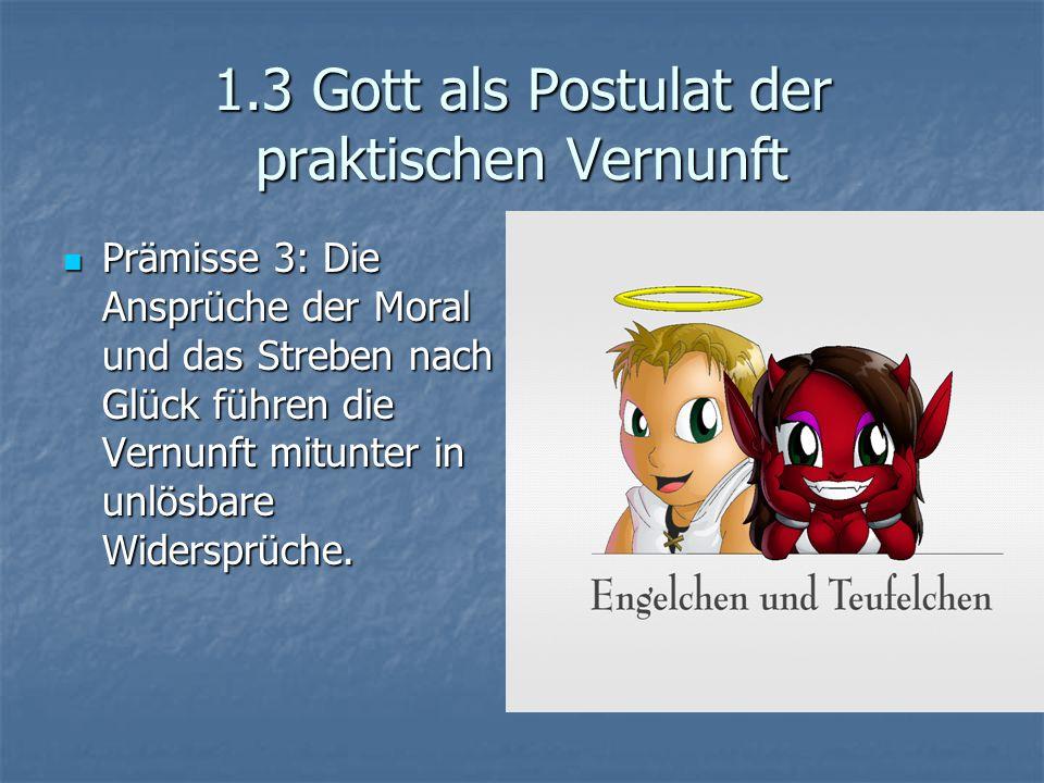 Prämisse 3: Die Ansprüche der Moral und das Streben nach Glück führen die Vernunft mitunter in unlösbare Widersprüche.