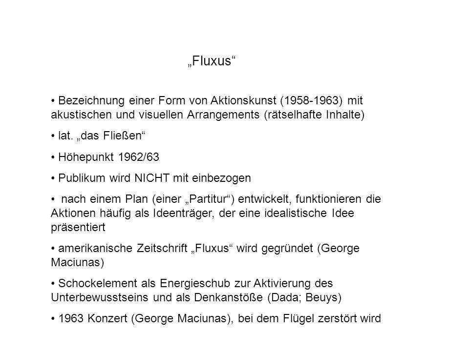 Fluxus Bezeichnung einer Form von Aktionskunst (1958-1963) mit akustischen und visuellen Arrangements (rätselhafte Inhalte) lat.
