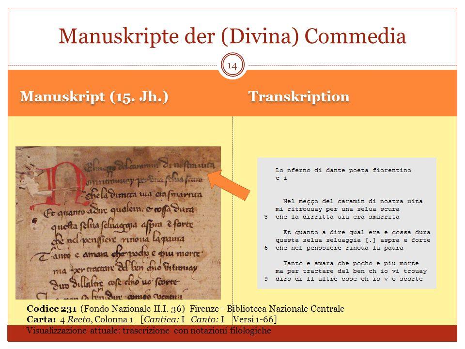 Manuskript (15. Jh.) Transkription 14 Manuskripte der (Divina) Commedia Codice 231 (Fondo Nazionale II.I. 36) Firenze - Biblioteca Nazionale Centrale