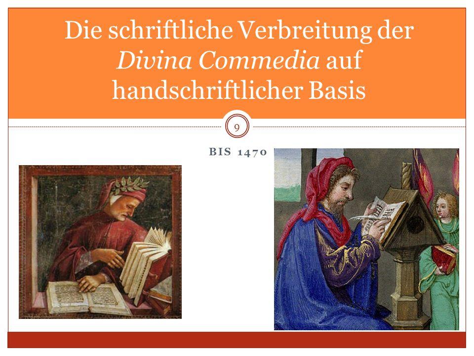 BIS 1470 9 Die schriftliche Verbreitung der Divina Commedia auf handschriftlicher Basis