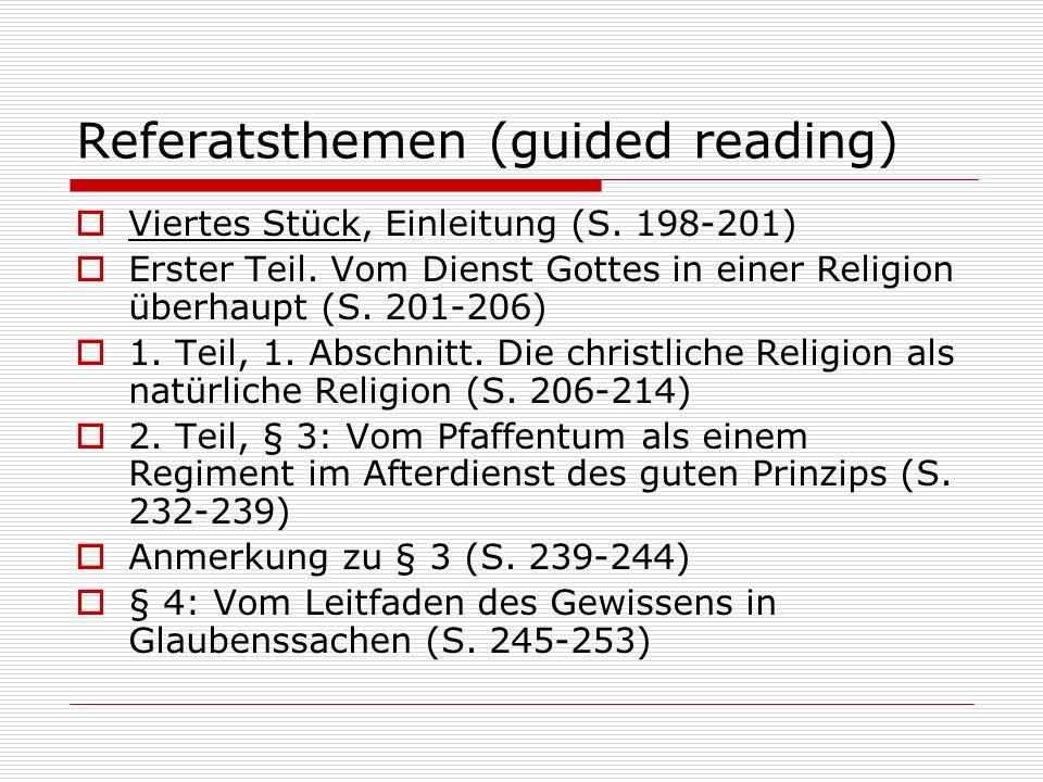 Referatsthemen (guided reading) Viertes Stück, Einleitung (S. 198-201) Erster Teil. Vom Dienst Gottes in einer Religion überhaupt (S. 201-206) 1. Teil