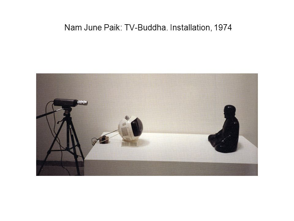 Nam June Paik: TV-Buddha. Installation, 1974