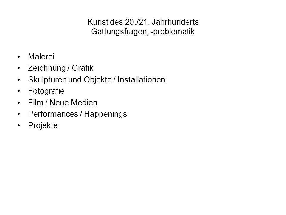 Kunst des 20./21. Jahrhunderts Gattungsfragen, -problematik Malerei Zeichnung / Grafik Skulpturen und Objekte / Installationen Fotografie Film / Neue