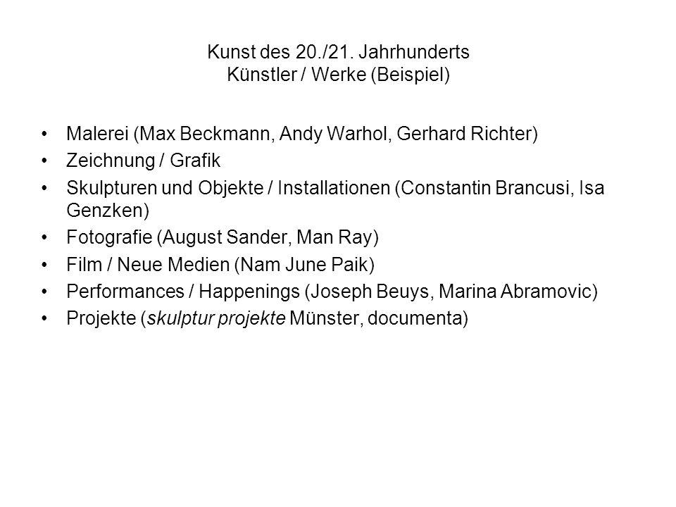 Kunst des 20./21. Jahrhunderts Künstler / Werke (Beispiel) Malerei (Max Beckmann, Andy Warhol, Gerhard Richter) Zeichnung / Grafik Skulpturen und Obje