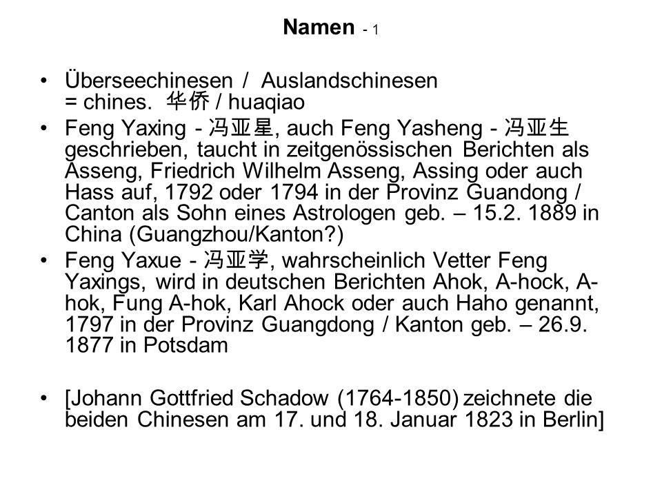Namen - 1 Überseechinesen / Auslandschinesen = chines. / huaqiao Feng Yaxing -, auch Feng Yasheng - geschrieben, taucht in zeitgenössischen Berichten