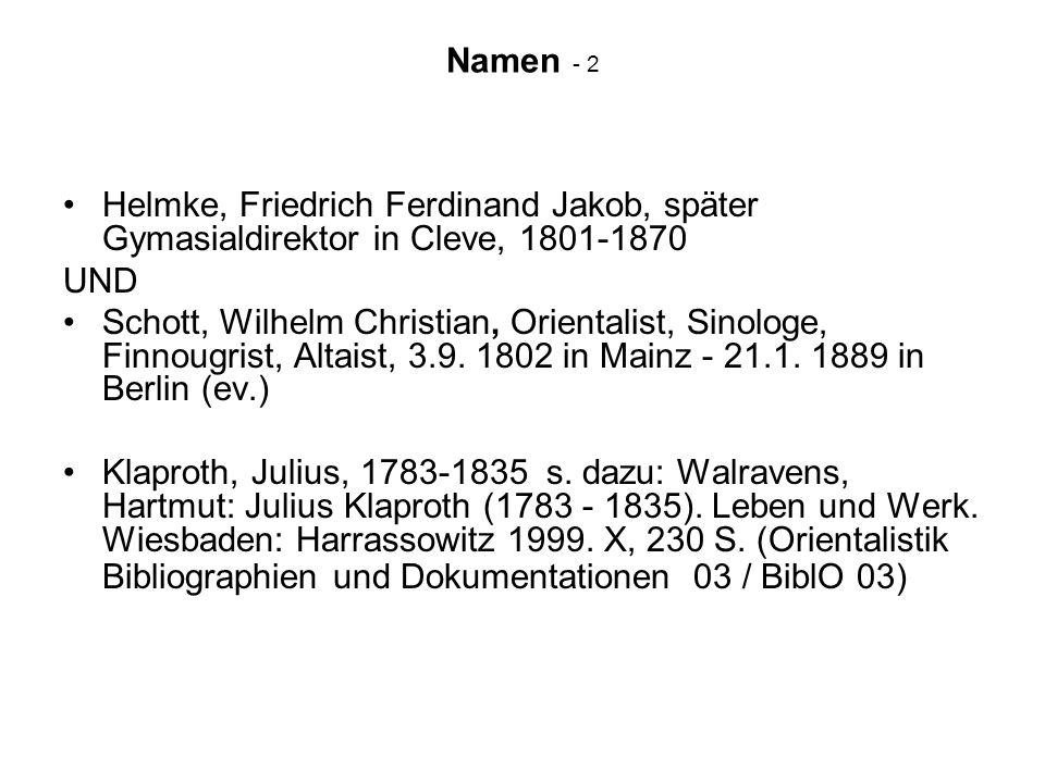 Namen - 2 Helmke, Friedrich Ferdinand Jakob, später Gymasialdirektor in Cleve, 1801-1870 UND Schott, Wilhelm Christian, Orientalist, Sinologe, Finnoug