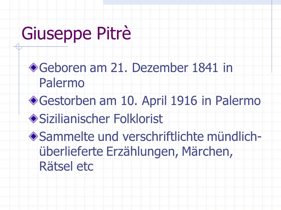 Giuseppe Pitrè Geboren am 21. Dezember 1841 in Palermo Gestorben am 10.