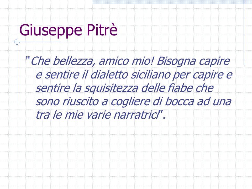 Giuseppe Pitrè Che bellezza, amico mio.