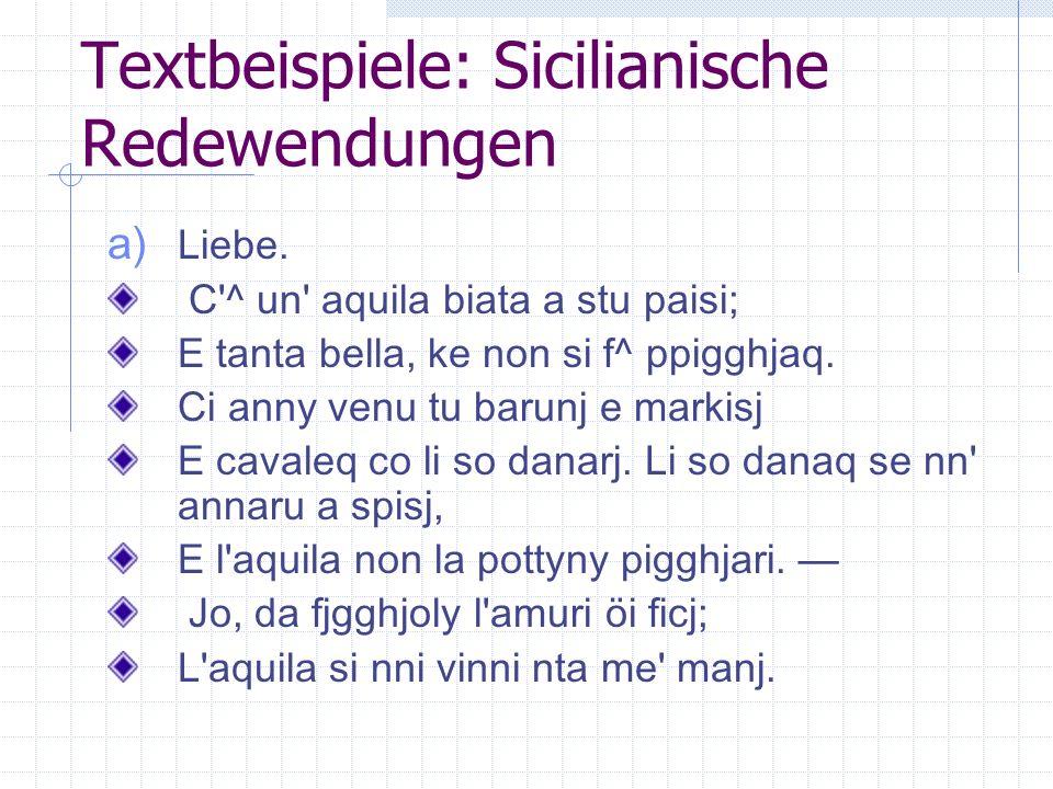 Textbeispiele: Sicilianische Redewendungen a) Scherzlieder.
