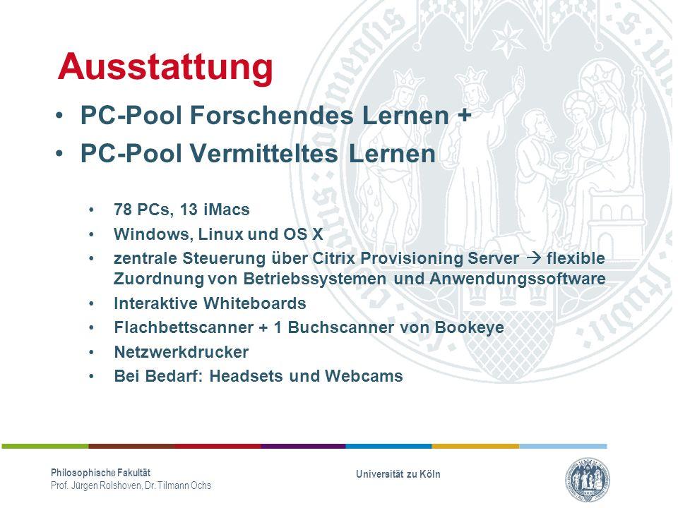 Ausstattung PC-Pool Forschendes Lernen + PC-Pool Vermitteltes Lernen Philosophische Fakultät Prof.