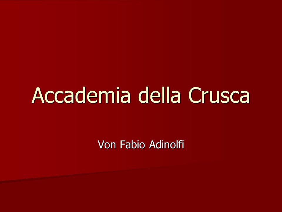 Accademia della Crusca Von Fabio Adinolfi