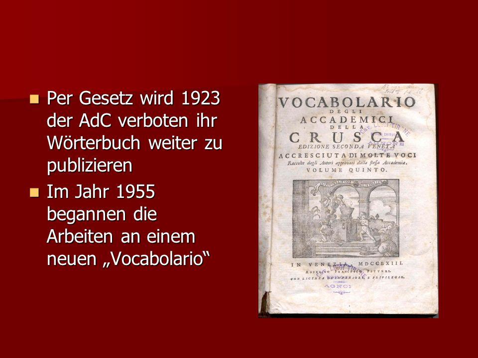Per Gesetz wird 1923 der AdC verboten ihr Wörterbuch weiter zu publizieren Per Gesetz wird 1923 der AdC verboten ihr Wörterbuch weiter zu publizieren