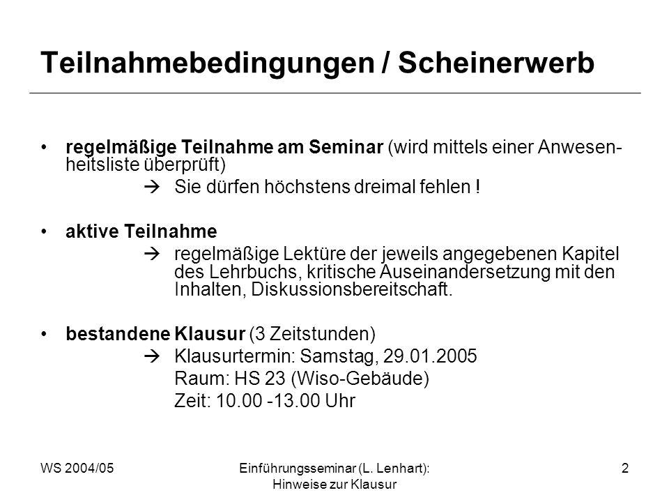 WS 2004/05Einführungsseminar (L. Lenhart): Hinweise zur Klausur 2 Teilnahmebedingungen / Scheinerwerb regelmäßige Teilnahme am Seminar (wird mittels e