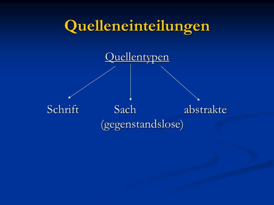Quelleneinteilungen Quellentypen Schrift Sachabstrakte (gegenstandslose)