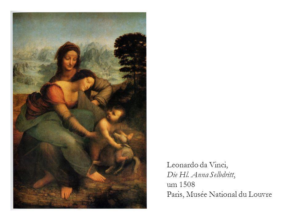 Leonardo da Vinci, Die Hl. Anna Selbdritt, um 1508 Paris, Musée National du Louvre