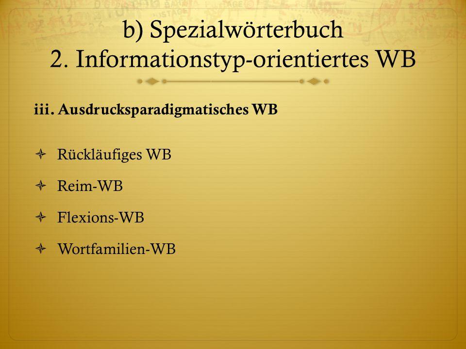 b) Spezialwörterbuch 2.Informationstyp-orientiertes WB iii.