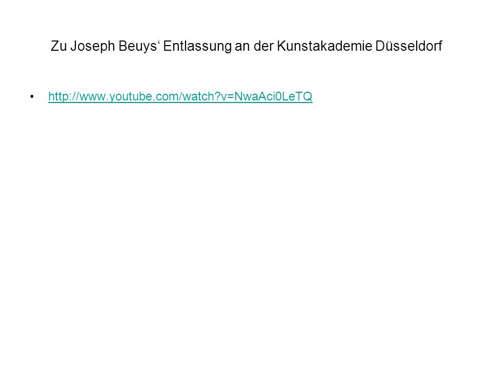 Zu Joseph Beuys Entlassung an der Kunstakademie Düsseldorf http://www.youtube.com/watch?v=NwaAci0LeTQ
