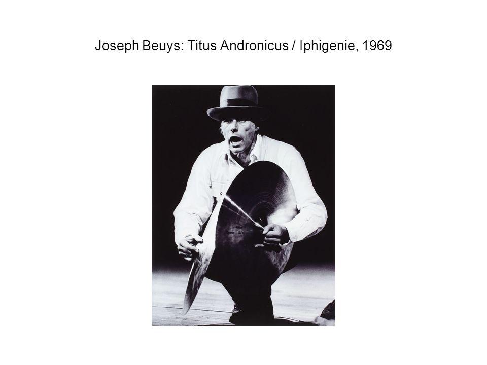 Joseph Beuys: Titus Andronicus / Iphigenie, 1969