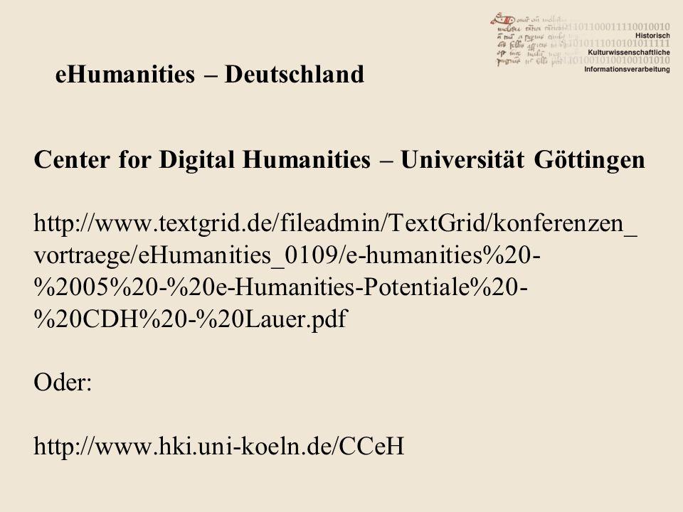 Center for Digital Humanities – Universität Göttingen http://www.textgrid.de/fileadmin/TextGrid/konferenzen_ vortraege/eHumanities_0109/e-humanities%2