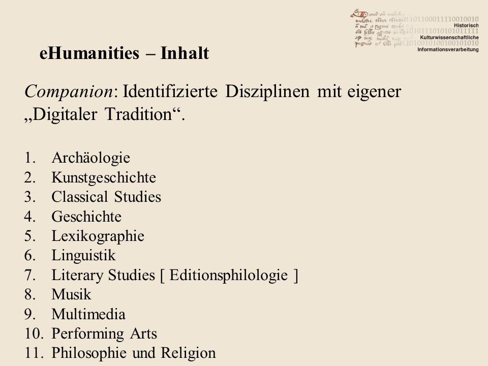 Companion: Identifizierte Disziplinen mit eigener Digitaler Tradition. 1.Archäologie 2.Kunstgeschichte 3.Classical Studies 4.Geschichte 5.Lexikographi