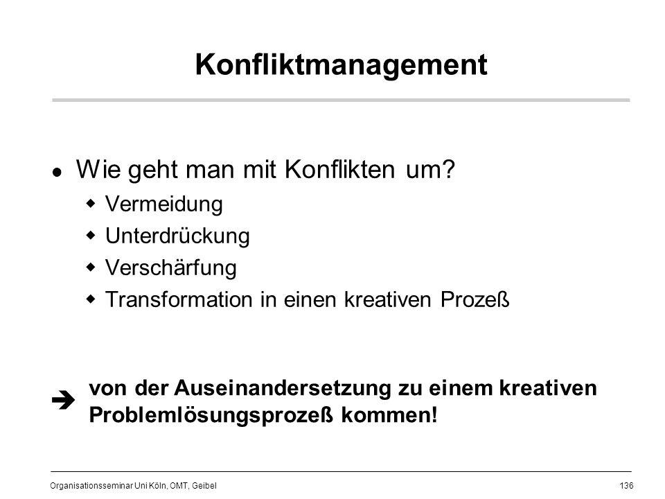 136 Organisationsseminar Uni Köln, OMT, Geibel Konfliktmanagement Wie geht man mit Konflikten um.