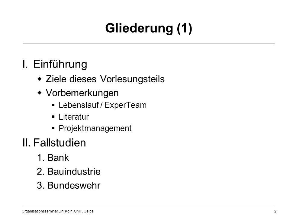 13 Organisationsseminar Uni Köln, OMT, Geibel PM: Grundlagenkompetenz Management Projekte und Projektmanagement Projektumfeld und Stakeholder Systemdenken und Projektmangement Projektmanagement-Einführung Projektziele Projekterfolgs- und mißerfolgskriterien Projektphasen und -lebenszyklus Normen und Richtlinien