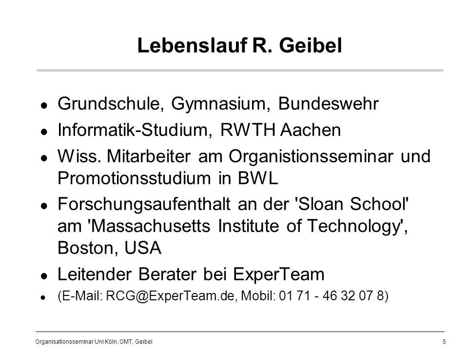 106 Organisationsseminar Uni Köln, OMT, Geibel Bsp.: IT-WiBe (3) Bewertungskriterien Die Bewertungskriterien befinden sich auf vier unterschiedlichen Ebenen: einmalige Kosten / einmaliger Nutzen laufende Kosten / laufender Nutzen Dringlichkeitskriterien qualitative Kriterien