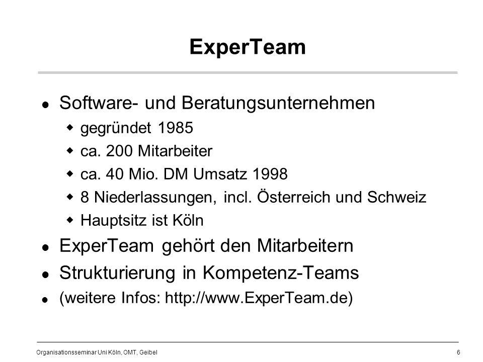 7 Organisationsseminar Uni Köln, OMT, Geibel Literatur Bröhl/Dröschel:Das V-Modell, München - Wien, 1994 Burghardt, M.:Projektmanagement, Berlin/München, 1988 Frese, Erich:Grundlagen der Organisation, 6.