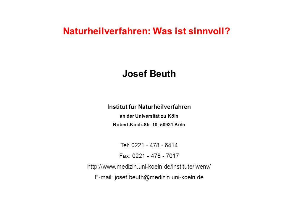 Naturheilverfahren: Was ist sinnvoll? Josef Beuth Institut für Naturheilverfahren an der Universität zu Köln Robert-Koch-Str. 10, 50931 Köln Tel: 0221
