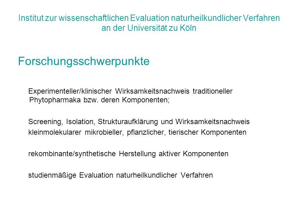 Institut zur wissenschaftlichen Evaluation naturheilkundlicher Verfahren an der Universität zu Köln Forschungsschwerpunkte Experimenteller/klinischer