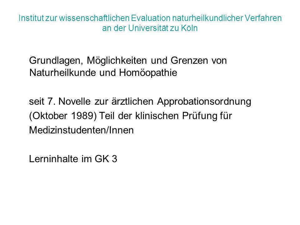 Institut zur wissenschaftlichen Evaluation naturheilkundlicher Verfahren an der Universität zu Köln Grundlagen, Möglichkeiten und Grenzen von Naturhei