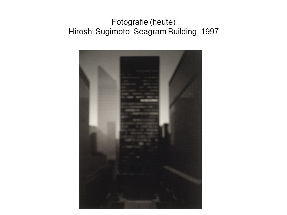 Fotografie (heute) Hiroshi Sugimoto: Seagram Building, 1997