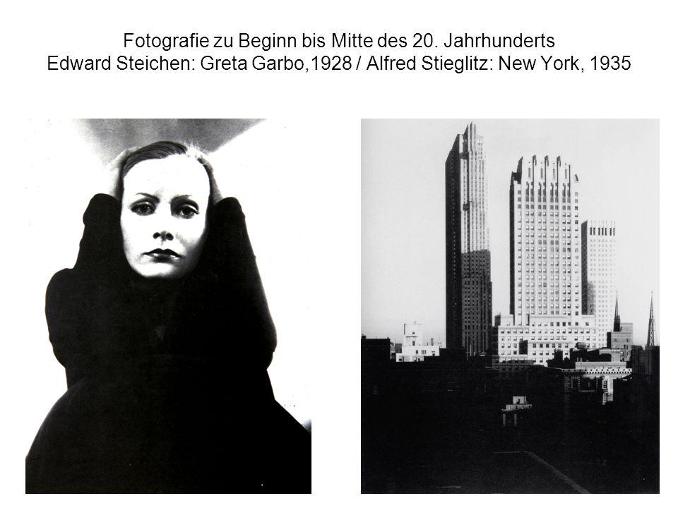 Fotografie zu Beginn bis Mitte des 20. Jahrhunderts Edward Steichen: Greta Garbo,1928 / Alfred Stieglitz: New York, 1935