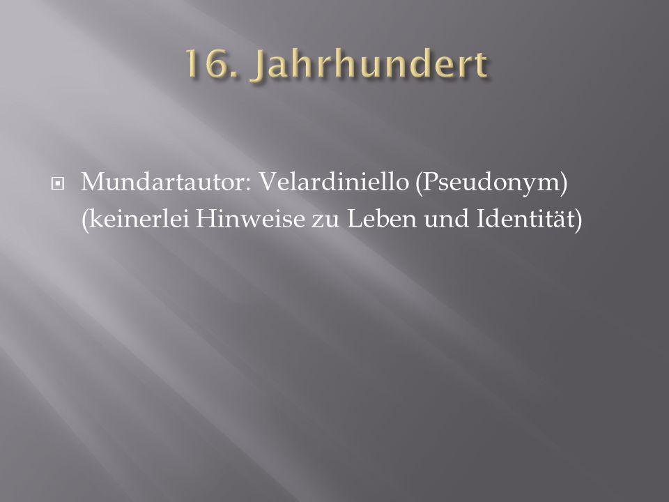 Mundartautor: Velardiniello (Pseudonym) (keinerlei Hinweise zu Leben und Identität)