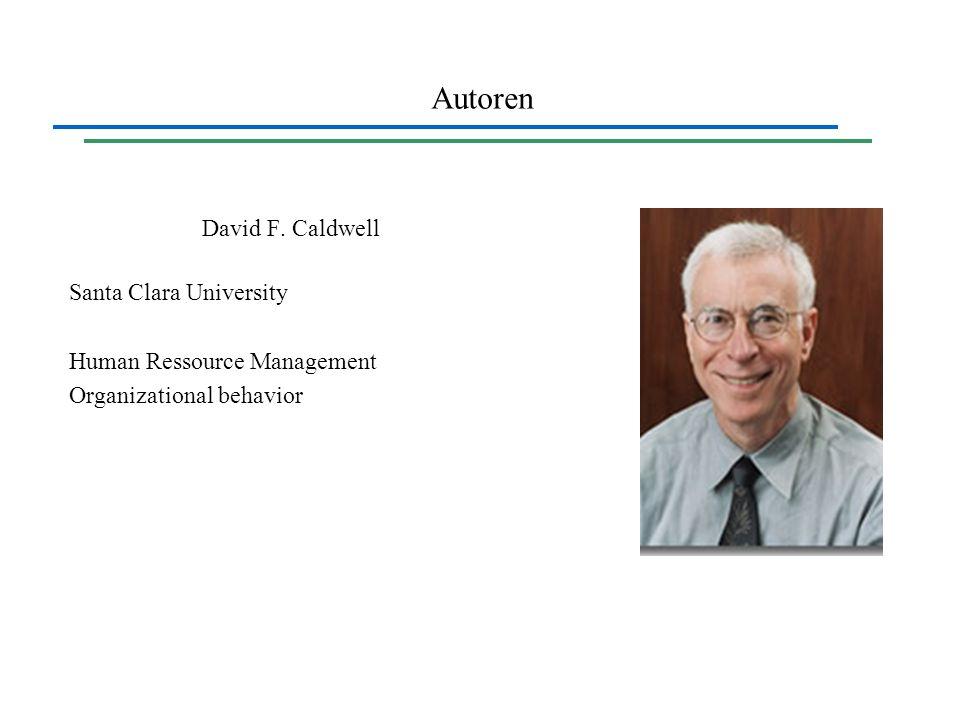 Autoren David F. Caldwell Santa Clara University Human Ressource Management Organizational behavior