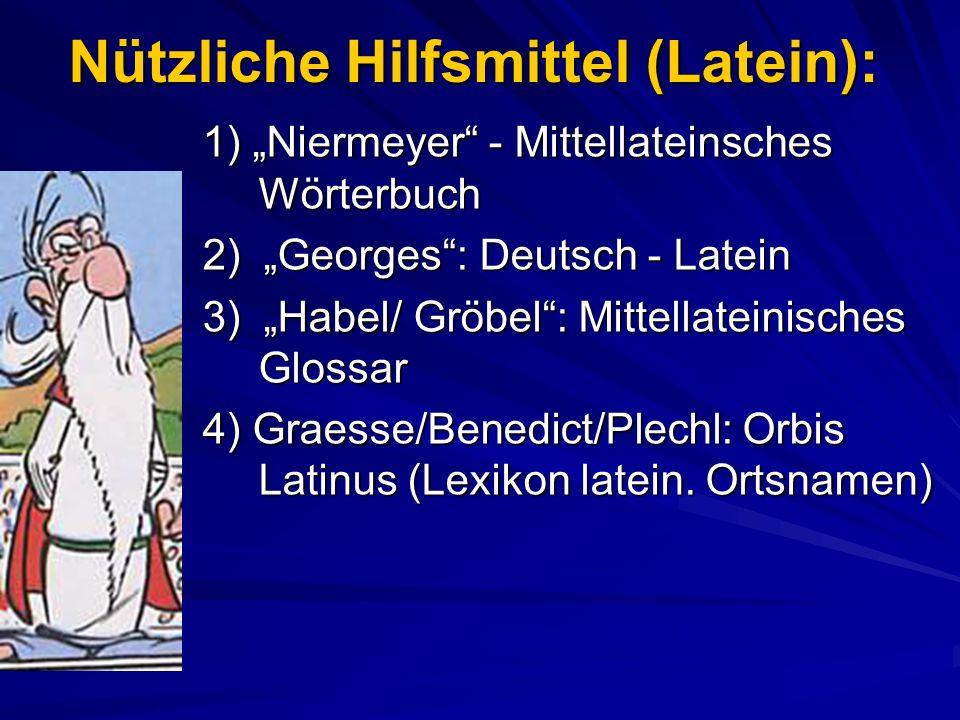 Weitere nützliche Hilfsmittel: Matthias Lexner: Mittelhochdeutsches Hand-/ Taschenwörterbuch Herman Grotefend: Taschenbuch der Zeitrechnung des dt.
