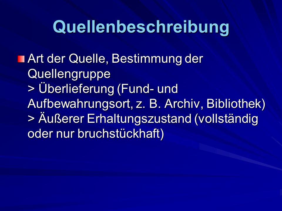 Quellenbeschreibung Art der Quelle, Bestimmung der Quellengruppe > Überlieferung (Fund- und Aufbewahrungsort, z. B. Archiv, Bibliothek) > Äußerer Erha